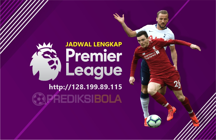 Jadwal Lengkap Liga Inggris 2018/19 Terupdate